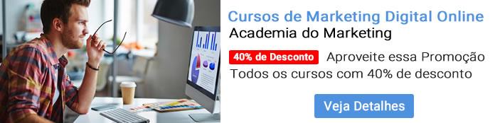 Não perca a promoção da Academia do Marketing! Todos os cursos com 40% de desconto!